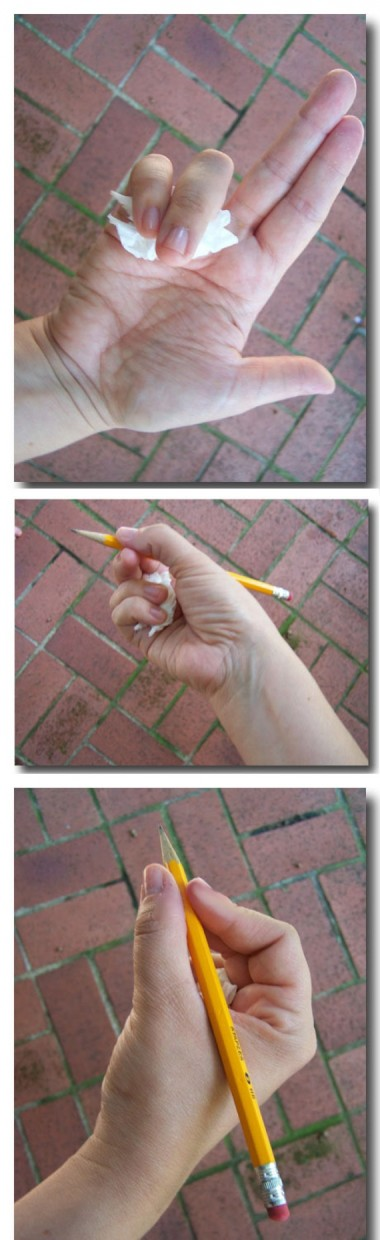 20.) A tissue helps kids to hold a pencil properly.