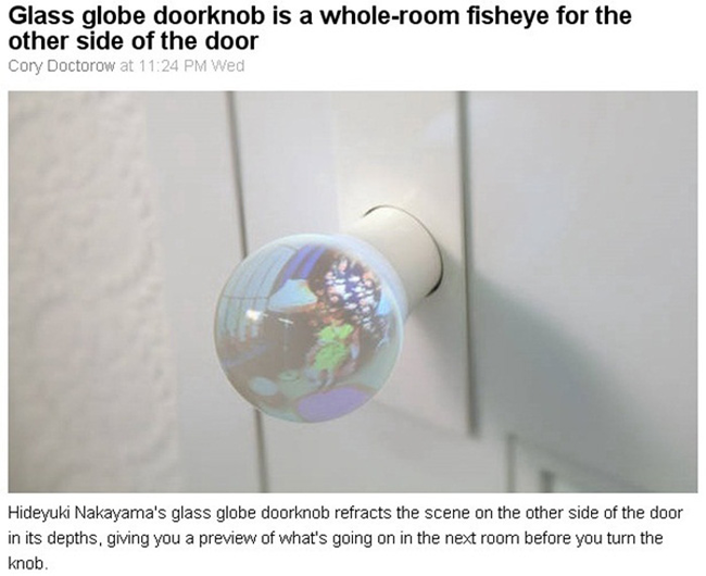 9.) This doorknob is perfect for a kid's bedroom. Next time they slam the door in your face, you can still see them.