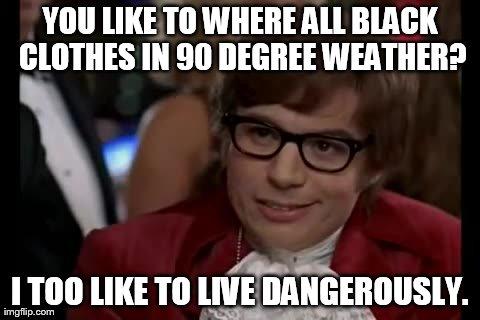 I Too Like To Live Dangerously