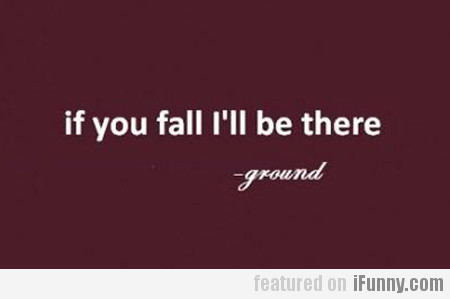 If You Fall I'll Be There