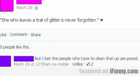 She Who Leaves A Trail Of Glitter Is Never